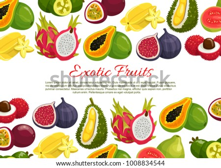 Exotic fruits poster of tropical passion fruit maracuya, carambola or papaya and guava. Vector farm market harvest of durian, rambutan, dragon fruit or mangosteen and juicy tropic lychee or figs