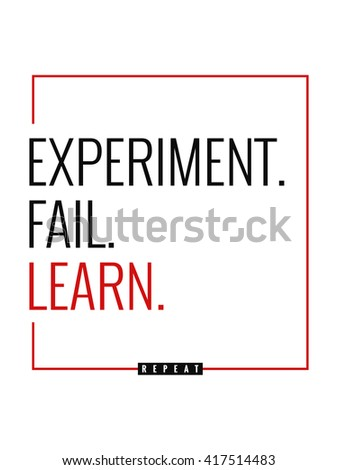 experiment fail learn repeat