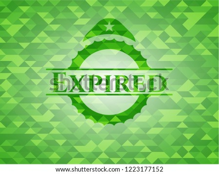 Expired realistic green emblem. Mosaic background