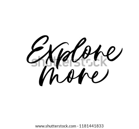 Explore more phrase. Hand drawn brush style modern calligraphy. Vectorillustration of handwritten lettering. Modern brush calligraphy.