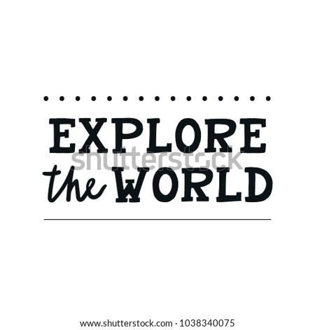 Explore the world - Cute hand drawn nursery poster with lettering in scandinavian style. Kids vector illustration.