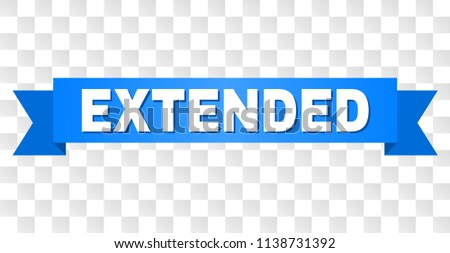 EXTENDED text on a ribbon. Designed with white caption and blue tape. Vector banner with EXTENDED tag on a transparent background.