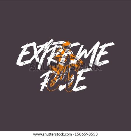 extreme ride quote slogan
