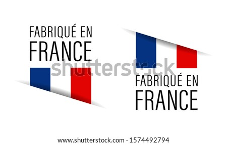 Fabriqué en France, Made in France on french language isolated on white background
