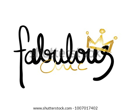 Fabulous chic text and crown / Textile graphic t shirt print / Vector illustration design