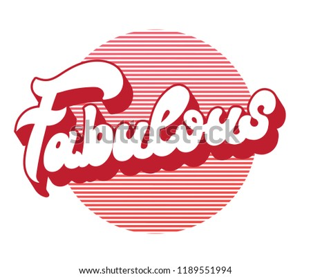 Fabulous. Vector handwritten lettering. Template for card, poster, banner, print for t-shirt, pin, badge, patch.