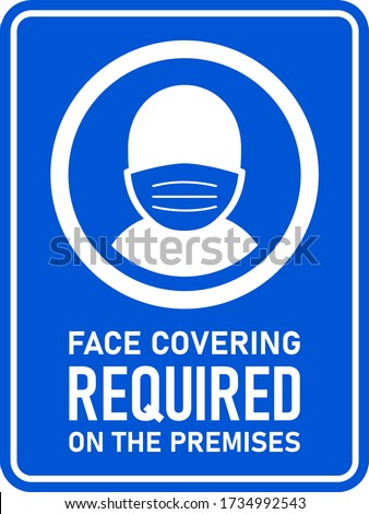 Face Covering Required On the Premises or No Face Mask No Entry Policy Rectangular Vertical Instruction Sign with an Aspect Ratio of 3:4 and Rounded Corners. Vector Image.