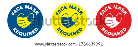 Face mask required shop sign or window sticker for coronavirus covid-19 social distancing pandemic. Circle vector design with face covering icon. Face masks must be worn in shops guidelines Stock photo ©