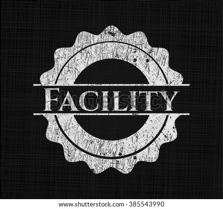 Facility written with chalkboard texture