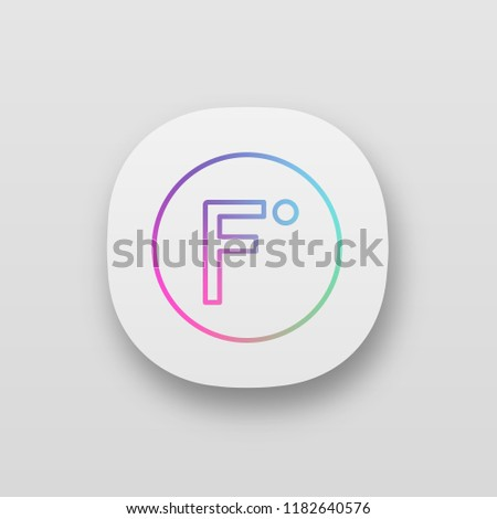 Fahrenheit degrees temperature app icon. Fahrenheit scale. UI/UX user interface. Web or mobile application. Vector isolated illustration