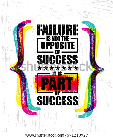 failure is not the opposite of