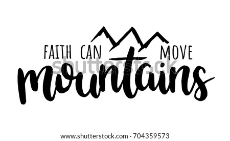 faith can move mountains bible