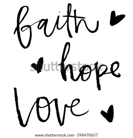 Faith Hope Love Handwritten. Faith Hope and Love Calligraphy Words. Vector Lettering