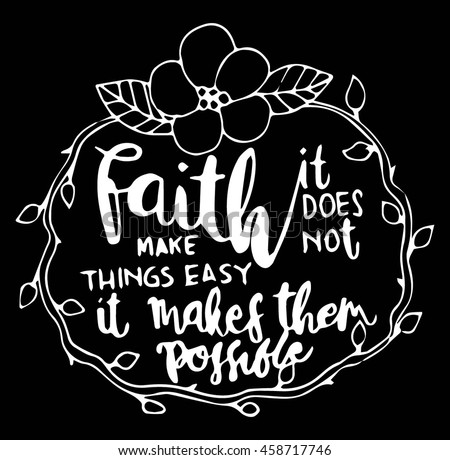 faith it does not make things
