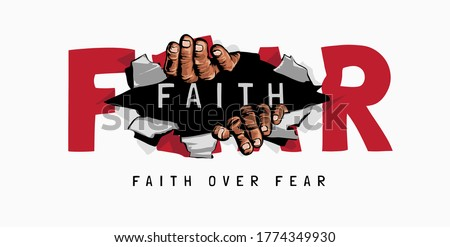 faith over fear slogan with hand ripping through fear paper illustration