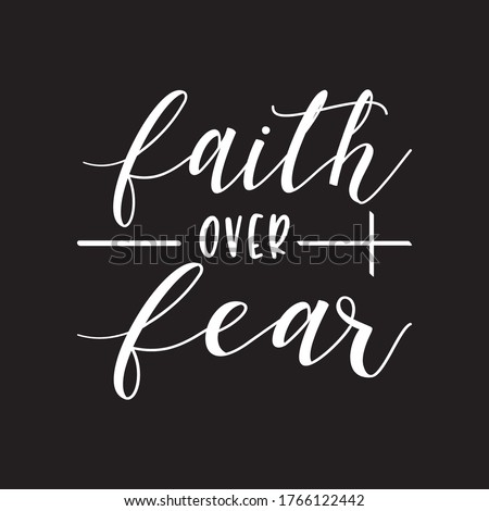 Faith Over Fear typographic t shirt design illustration - VECTOR Black Background  Foto d'archivio ©