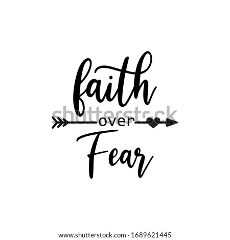 Faith quote lettering typography. Faith over fear Stockfoto ©