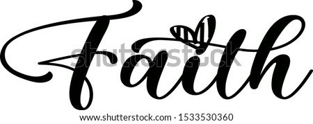 Faith saying with heart vector file. Jesus Christ. Faith word illustration transparent background.  Stock photo ©