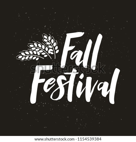 Fall Festival - hand drawn lettering phrase with wheat. Harvest fest poster design. For invitation cards, banner, print, brochures, poster, t-shirts, mugs. Vector illustration on black background.