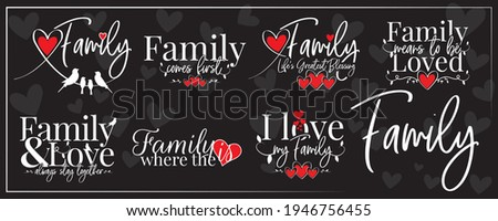 Family banner blackboard, vector. Wording design isolated on black background. Family is where the heart is. Family means to be loved. I love my family. Poster design. Wall art, artwork