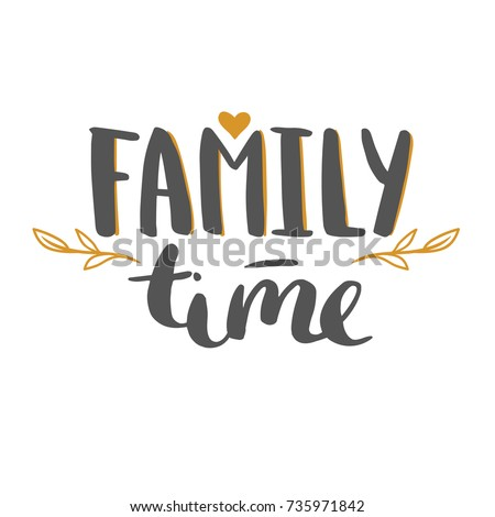 Family time - hand drawn vector lettering isolated on white. Thanksgiving greeting card template.