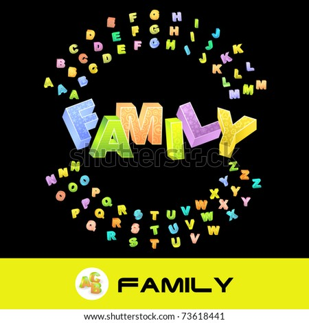 FAMILY. Vector 3d illustration with colored alphabet.