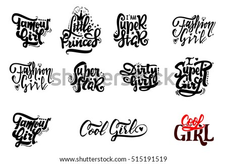 Famous girl, Dirty girl, little princess, Super girl, super star, cool girl, fashion girl. Stickers, badges, has written calligraphy tools and modified to simple forms
