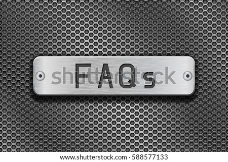 FAQs metal button plate. On metal perforated background. Vector 3d illustration.