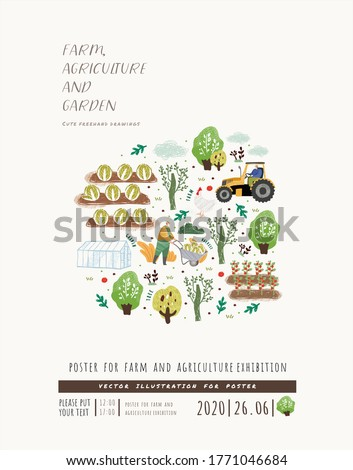 Farm, Agriculture and Garden. Vector cute freehand illustrations of farmer working on farm, gardener, trees, tractor, vegetables, grows organic natural food. Drawings for poster, banner of exhibition