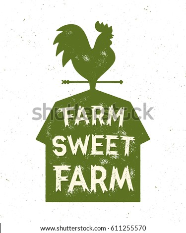 Farm Sweet Farm. Vintage Textured T shirt Design, Wall Art, Sign, Badge, Emblem with Rustic Rural Look. Rooster and Barn Vector Illustration.