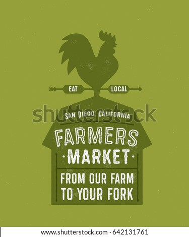 Farmers Market Vector Illustration. Barn And Weathercock. Eat Local. From Our Farm to Your Fork. Vintage Textured Decoration.