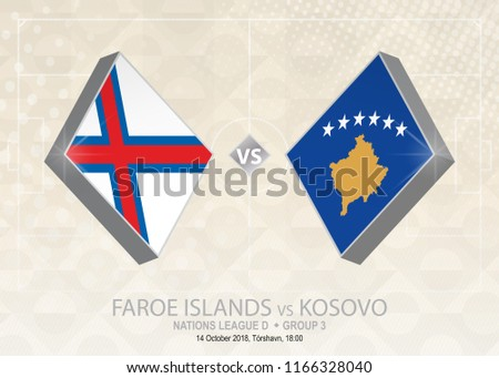 Faroe Islands vs Kosovo, League D, Group 3. Europe football competition on beige soccer background.