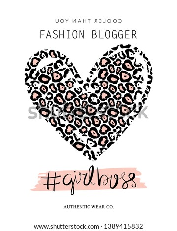 Fashion blogger, girl boss text and heart shape leopard pattern / Vector illustration design for fashion graphics, t shirt prints, posters etc
