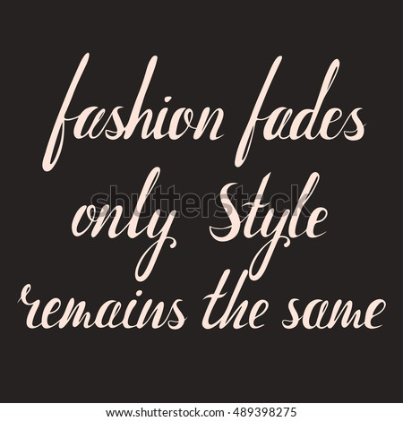 fashion fades style remains the