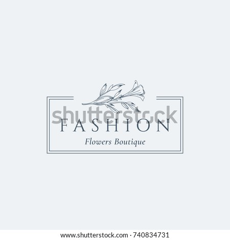 Fashion Flowers Boutique Abstract Vector Sign, Symbol or Logo Template. Retro Lilly Illustration with Classy Typography. Premium Quality Feminine Emblem. Isolated.
