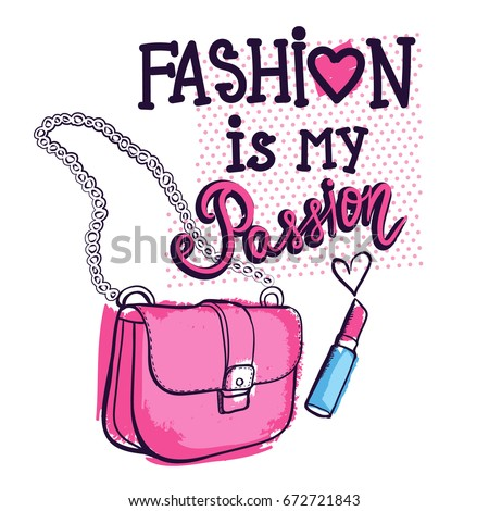 Fashion is my passion. Girlish t shirt design with lettering composition, pink bag, lipstick, heart. Creative original fancy illustration.