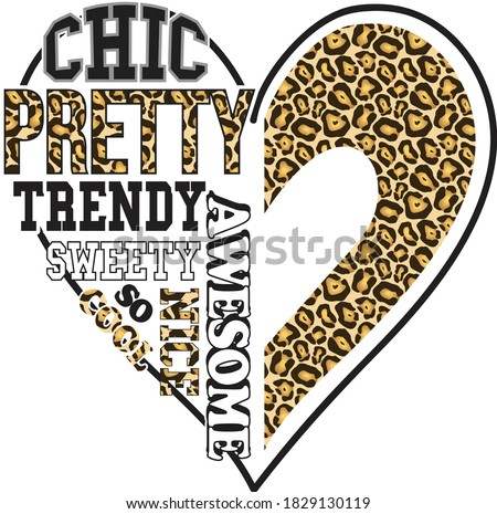 Fashion slogan in graphic heart with leopard skin for t shirt. Gold heart with leopard print pattern. Leopard skin heart illustration vector