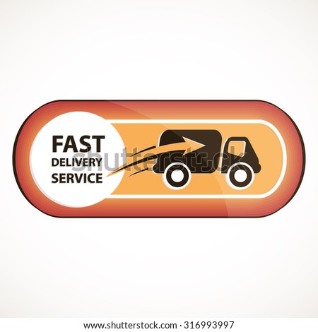 Fast Delivery Service Logo Or Button With Truck Icon ...