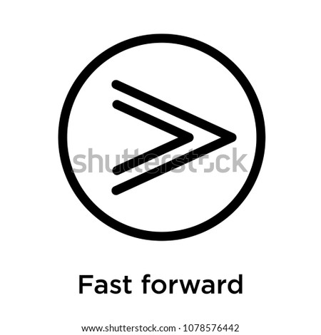 Fast forward icon isolated on white background, vector illustration, fast forward logo concept