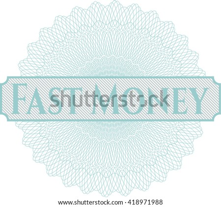 Fast Money written inside a money style rosette