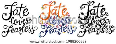 fate loves the fearless quote
