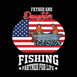 Father and Daughter usa flag fishing partner for life Vactor T-shirt, Fisherman fishing rod pulls a fish vector for t-shirt design, poster, web, sticker, or wallpaper.