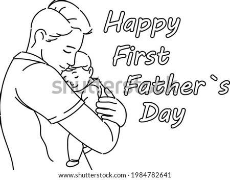 Father's Day. Father . My Father. A father with his son. The father carries his son. A man carrying a baby. First Father's Day. coloring page
