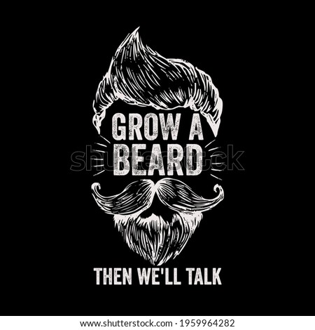 Father's day gift t-shirt. Grow A Beard Then We'll Talk.  beards T-shirt Funny quotes. T-shirt Design template for Father's day. Stock fotó ©