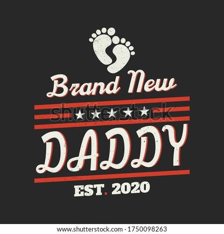 Father's Day Quotes - Brand new Daddy est. 2020 - Father's day tee - Father t-shirt and poster vector design template. Dad quote. Foto stock ©