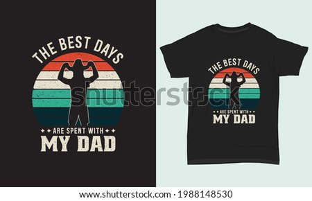 Father's day T-shirt design ' The best days are spent with my dad ' Stock fotó ©
