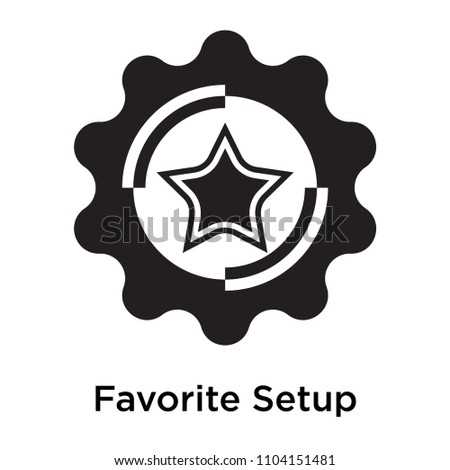 Favorite Setup icon vector isolated on white background for your web and mobile app design, Favorite Setup logo concept