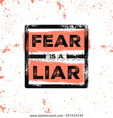 Fear Is A Liar. Motivational Vector Poster. Inspirational quote for cover, banner, print or your art works.