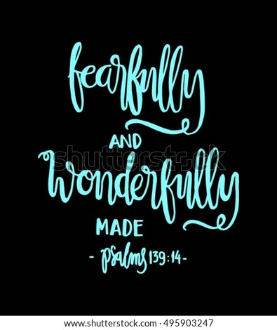 fearfully and wonderfully made. Hand Lettered quote. Bible Verse. Modern calligraphy