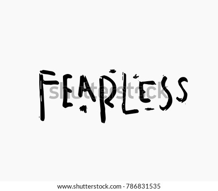 Fearless Abstract Quote Lettering Calligraphy Inspiration Graphic Design Typography Element Hand Written Postcard